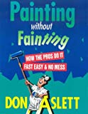 Painting Without Fainting, Don Aslett, 0937750093
