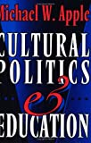 Cultural Politics and Education, Michael W. Apple, 0335197310