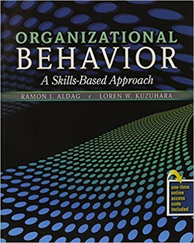 Organizational Behavior: A Skills-Based Approach 1st edition by ALDAG RAMON J, KUZUHARA LOREN W (2009)