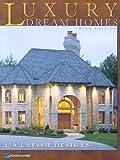 dream house plans Luxury Dream Homes, Third Edition