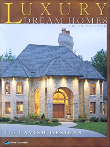 luxury dream homes third edition home planners 9781881955870