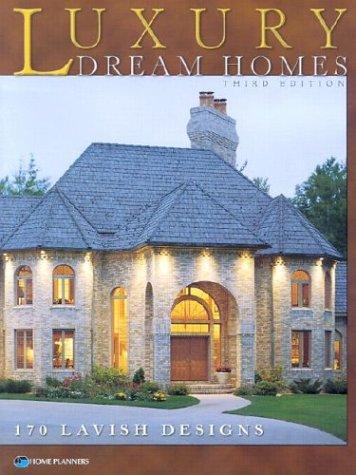 Luxury Dream Homes, Third Edition