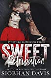 Sweet Retribution: A Dark High School Bully Romance