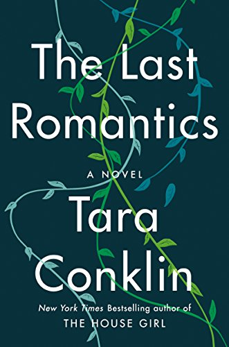 The Last Romantics: A Novel by [Conklin, Tara]