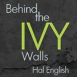 Behind the Ivy Walls | Hal English