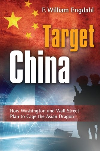Target  China  How Washington And Wall Street Plan To Cage The Asian Dragon