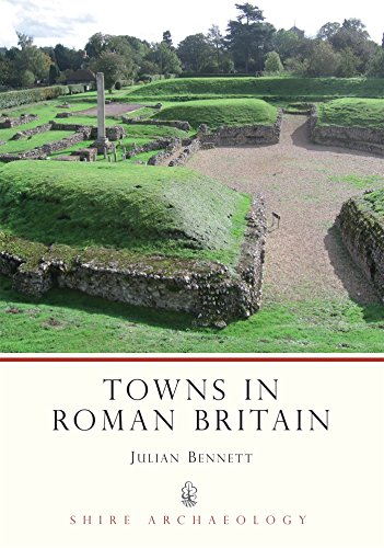 Towns in Roman Britain (Shire Archaeology)