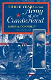 img - for Three Years in the Army of the Cumberland: The Letters and Diary of Major James A. Connolly (Civil War Centennial Series) book / textbook / text book
