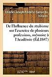 img - for de L'Influence Du Strabisme Sur L'Exercice de Plusieurs Professions, Memoire Presente A L'Academie (Sciences) (French Edition) book / textbook / text book
