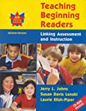 Teaching Beginning Readers : Linking Assessment and Instruction, Johns, Jerry and Lenski, Susan, 0787286729
