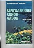 Centrafrique, Congo, Gabon (Guides touristiques de l Afrique) (French Edition)