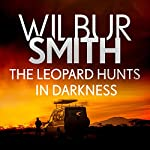 The Leopard Hunts in Darkness | Wilbur Smith