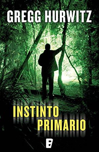 Instinto primario (Spanish Edition) by [Hurwitz, Gregg]