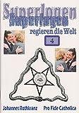 Superlogen regieren die Welt, Teil 4