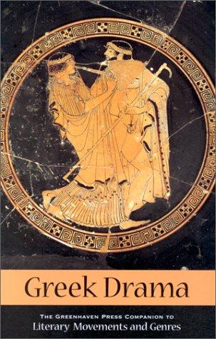 Greek Drama (Greenhaven Press Companion to Literary Movements and Genres)