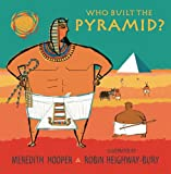 Who Built the Pyramid?, Meredith Hooper, 0763630462