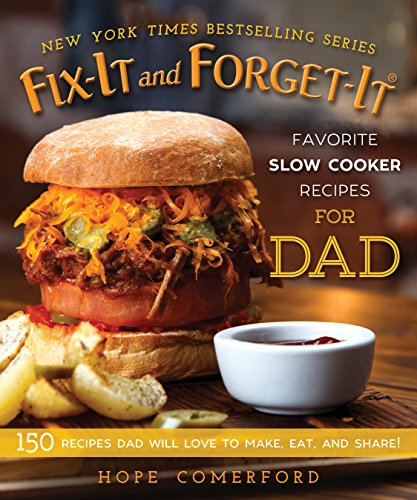 Fix-It and Forget-It Favorite Slow Cooker Recipes for Dad: 150 Recipes Dad Will Love to Make, Eat, and Share! cover