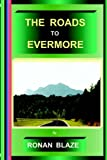 img - for THE ROADS TO EVERMORE book / textbook / text book