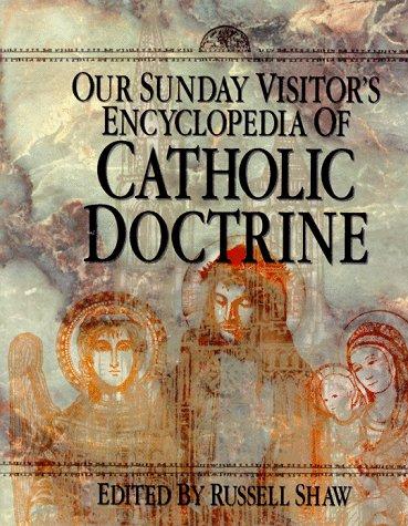 Our Sunday Visitor's Encyclopedia of Catholic Doctrine
