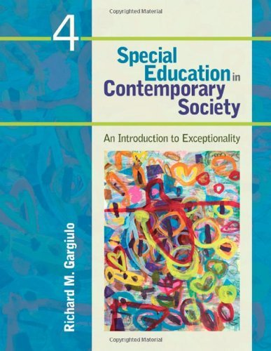 Special Education in Contemporary Society: An Introduction to Exceptionality By Richard M. Gargiulo