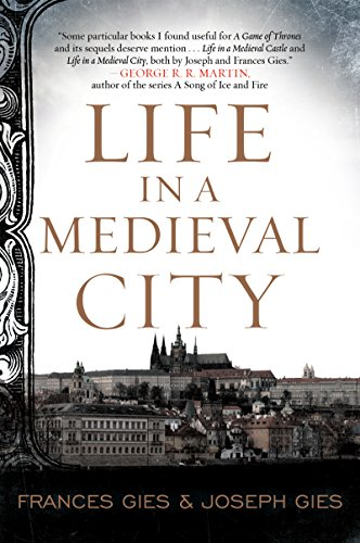 Life in a Medieval City (Medieval Life Book 1) (Information About Castles In The Middle Ages)