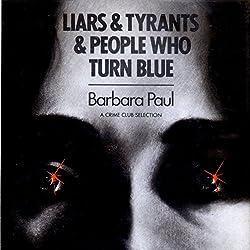 Liars & Tyrants & People Who Turn Blue