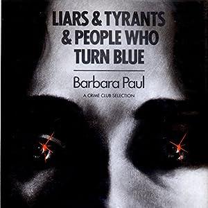 Liars & Tyrants & People Who Turn Blue Audiobook