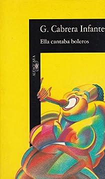 Ella cantaba boleros par Cabrera Infante