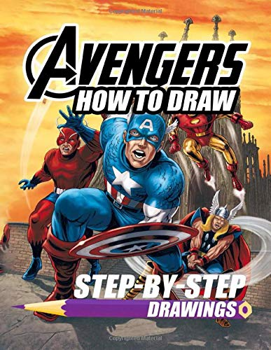 How To Draw Avengers Step By Step Drawings Avengers Drawing Book Learn To Draw All Your Favorite Marvel Heroes House Children 9781080718597 Amazon Com Books