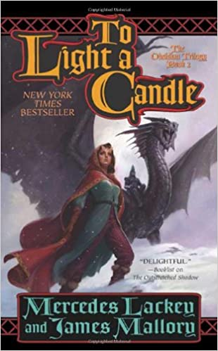 To Light A Candle The Obsidian Trilogy Book Two The Obsidian Mountain Trilogy 2 Lackey Mercedes Mallory James 9780765341426 Amazon Com Books