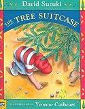 The Tree Suitcase, David Suzuki, 1581840489