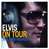 Music : Elvis On Tour: The Rehearsals