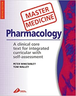 Master Medicine: Medical Pharmacology: A clinical core text for integrated curricula with self assessment by Peter Winstanley MD FRCP DTM&H (2002-06-10)