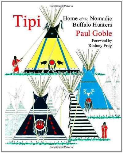 Tipi: Home of the Nomadic Buffalo - Tent Spring Person