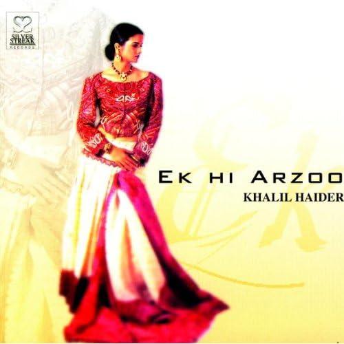 Amazon.com: Ek Hi Ye Arzoo Thi: Khalil Haider: MP3 Downloads