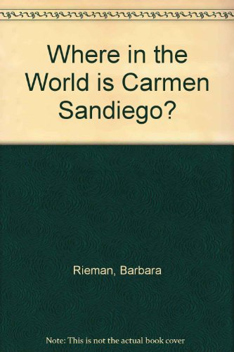 Where in the World Is Carmen San Diego? Book