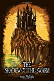 The Shadow of the Swarm: Book 2 (The Morrow Secrets Trilogy)