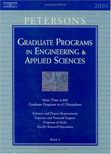 Grad Guides Bk5: Engineer/Appld Sci 2005 (Peterson's Graduate Programs in Engineering & Applied Sciences)