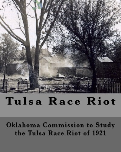 eport by the Oklahoma Commission to Study the Race Riot of 1921 ()