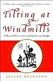 Tilting at Windmills, Julian Branston, 0307336026