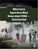 What Every Supervisor Must Know about OSHA Construction, Joe Teeples, 0808014455