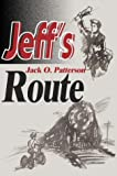 Jeff's Route, Jack Patterson, 0595765114