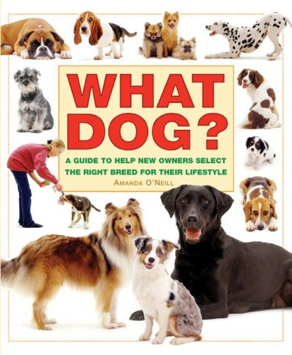What Dog? A Guide to Help New Owners Select the Right Breed for Their Lifestyle (What Pet Books?) pdf