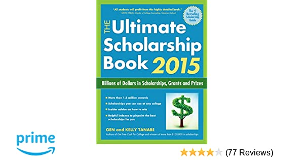 The ultimate scholarship book 2015 billions of dollars in the ultimate scholarship book 2015 billions of dollars in scholarships grants and prizes gen tanabe kelly tanabe 9781617600456 amazon books fandeluxe Images