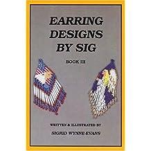 Earring Designs by Sig III: Celebrations by Sigrid Wynne-Evans (1996-01-06)