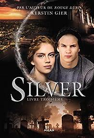 Silver, tome 3 par Kerstin Gier