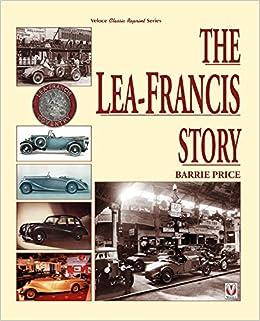 The Lea-Francis Story (Classic Reprint)