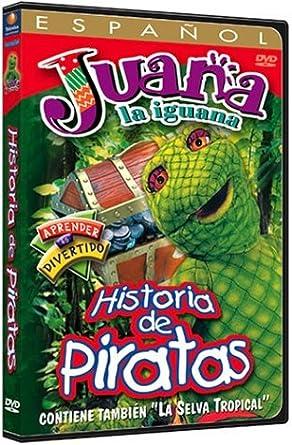 Juana La Iguana Historia De Piratas
