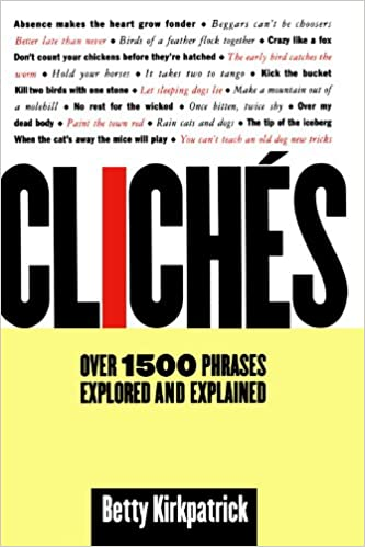 Cliches: Over 1500 Phrases Explored And Explained Ebook Rar