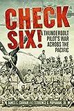 Check Six!: A Thunderbolt Pilot's War Across the